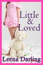 Little and Loved ebook by Leena Darling