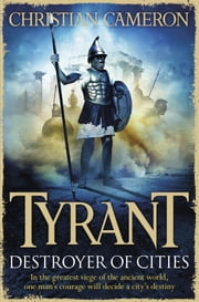 Tyrant: Destroyer of Cities ebook by Christian Cameron