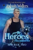Heroes - A Runes Companion Novel ebook by Ednah Walters