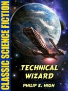Technical Wizard ebook by Philip E. High