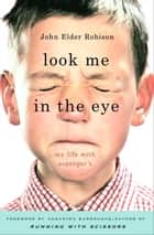 Look Me in the Eye ebook by John Elder Robison