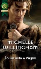 To Sin with a Viking (Mills & Boon Historical) (Forbidden Vikings, Book 1) ebook by