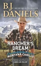 Rancher's Dream eBook by B.J. Daniels