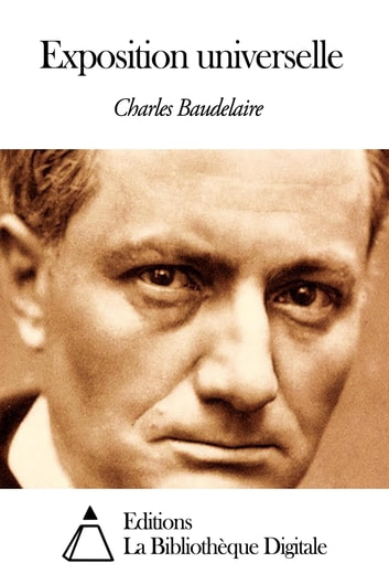 Exposition universelle ebook by Charles Baudelaire