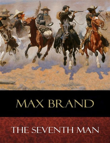 The Seventh Man ebook by Max Brand
