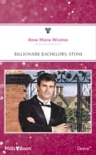 Billionaire Bachelors - Stone ebook by Anne Winston