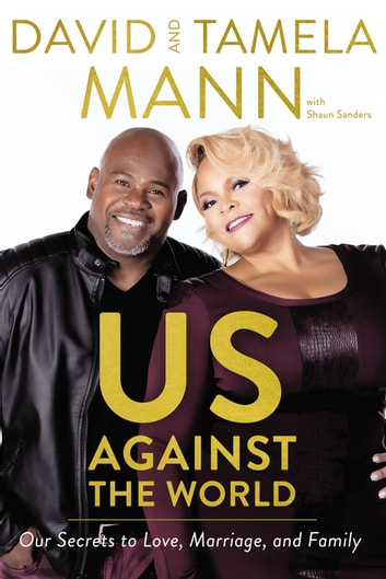 Us Against the World - Our Secrets to Love, Marriage, and Family ebook by David Mann
