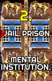 Joseph. Jail. Prison. Mental Institution. Part 2. - Original Book Number Fifteen. ebook by Joseph Anthony Alizio Jr.,Edward Joseph Ellis,Vincent Joseph Allen