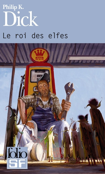 Le roi des elfes ebook by Philip K. Dick