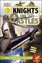 Knights and Castles - Explore Amazing Castles! ebook by Rupert Matthews, DK