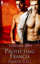 Protecting Francis ebook by Amber Kell
