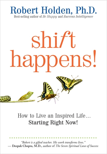 Shift Happens! ebook by Robert Holden, Ph.D.