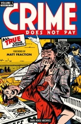 Crime Does Not Pay Archives Volume 1 ebook by Various