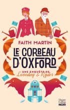 "Le corbeau d'Oxford - Pour les fans de ""cosy crime"" ebook by Faith Martin"