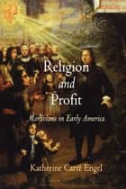 Religion and Profit - Moravians in Early America ebook by