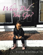 Where Did You Go? ebook by Rhoda Whitfield