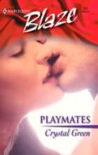 Playmates ebook by Crystal Green