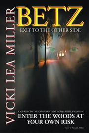 BETZ - EXIT TO THE OTHER SIDE ebook by Vicki Lea Miller