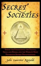 Secret Societies ebook by John Lawrence Reynolds