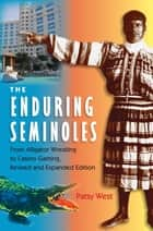 The Enduring Semioles ebook by Patsy West