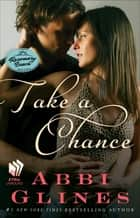 Take a Chance - A Rosemary Beach Novel ebook by Abbi Glines