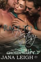 Race to Destiny ebook by Jana Leigh