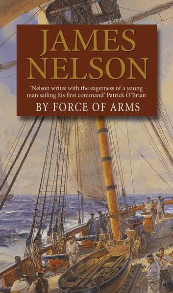 By Force Of Arms ebook by James Nelson