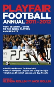Playfair Football Annual 2011-2012 ebook by Jack Rollin,Glenda Rollin