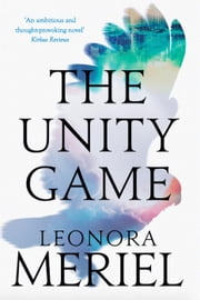 The Unity Game ebook by Leonora Meriel