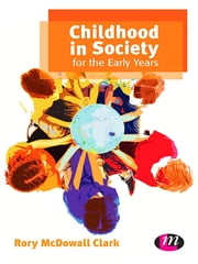 Childhood in Society for the Early Years ebook by Rory Clark