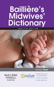 Bailliere's Midwives' Dictionary ebook by Denise Tiran