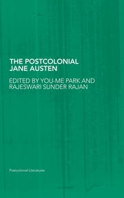 The Postcolonial Jane Austen ebook by You-Me Park,Rajeswari Sunder Rajan