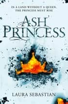Ash Princess 電子書 by Laura Sebastian