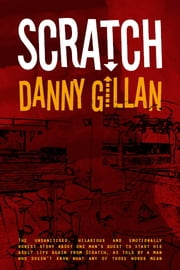 Scratch ebook by Danny Gillan
