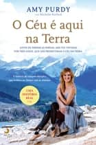 O Céu é Aqui na Terra ebook by Amy Purdy