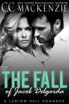 The Fall of Jacob Del Garda - Gabriella and Jacob ebook by CC MacKenzie