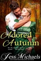 Adored in Autumn ebook by Jess Michaels