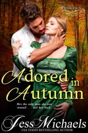 Adored in Autumn - Seasons, #4 ebook by Jess Michaels