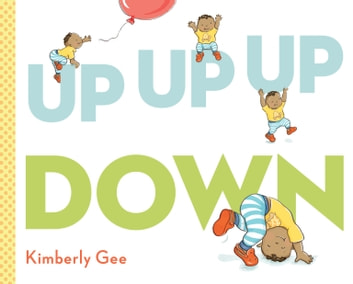 Up, Up, Up, Down! ebook by Kimberly Gee