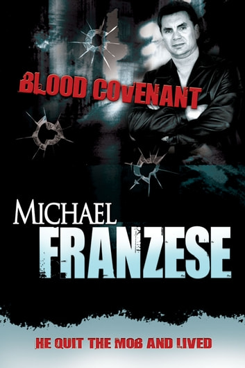 Blood Covenant ebook by Michael Franzese