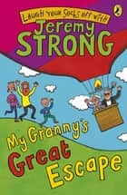 My Granny's Great Escape ebook by Jeremy Strong
