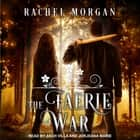 The Faerie War audiobook by Rachel Morgan