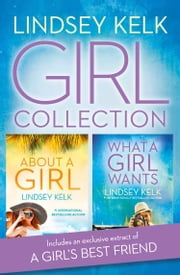Lindsey Kelk Girl Collection: About a Girl, What a Girl Wants ebook by Lindsey Kelk