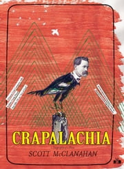 Crapalachia - A Biography of Place ebook by Scott McClanahan