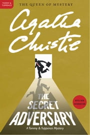 The Secret Adversary - A Tommy & Tuppence Adventure ebook by Agatha Christie