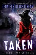 Taken ebook by Jennifer Blackstream