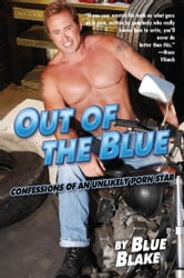 Out of the Blue - Confessions of an Unlikely Porn Star ebook by Blue Blake