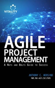 Agile Project Management: A Nuts and Bolts Guide to Success ebook by Kobo.Web.Store.Products.Fields.ContributorFieldViewModel