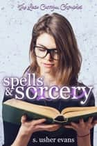 Spells and Sorcery eBook by S. Usher Evans
