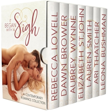 It Began with a Sigh ebook by Rebecca Lovell,Dawn Brower,Elizabeth St.John,Aubrey Wynne,Lauren Smith,Ari Thatcher,Leona Bushman